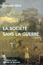"""Couverture du livre : """"La société sans la guerre"""""""