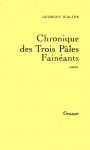 """Couverture du livre : """"Chronique des trois pâles fainéants"""""""