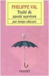 """Couverture du livre : """"Traité de savoir-survivre par temps obscurs"""""""