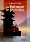 """Couverture du livre : """"La forteresse de porcelaine"""""""