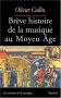 """Couverture du livre : """"Brève histoire de la musique au Moyen Âge"""""""