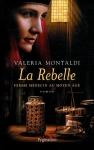 """Couverture du livre : """"La rebelle"""""""