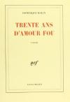 """Couverture du livre : """"Trente ans d'amour fou"""""""