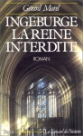 """Couverture du livre : """"Ingeburge, la reine interdite"""""""