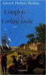 """Couverture du livre : """"Complots à la Corderie royale"""""""