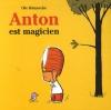 """Couverture du livre : """"Anton est magicien"""""""