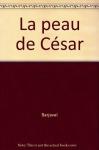 """Couverture du livre : """"La peau de César"""""""