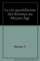 """Couverture du livre : """"La vie quotidienne des femmes au Moyen Âge"""""""
