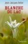"""Couverture du livre : """"Blanche du Lac"""""""