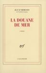 """Couverture du livre : """"La douane de mer"""""""