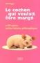"""Couverture du livre : """"Le cochon qui voulait être mangé"""""""
