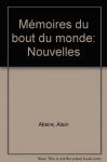 """Couverture du livre : """"Mémoires du bout du monde"""""""