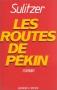 """Couverture du livre : """"Les routes de Pékin"""""""