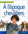 """Couverture du livre : """"À l'époque des chevaliers"""""""