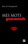 """Couverture du livre : """"Mes mots gourmands"""""""