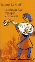 """Couverture du livre : """"Le Moyen Âge expliqué aux enfants"""""""