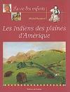 """Couverture du livre : """"Les indiens des plaines d'Amérique"""""""