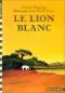 """Couverture du livre : """"Le lion blanc"""""""