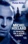 """Couverture du livre : """"Michel Hollard, le Français qui a sauvé Londres"""""""