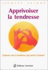 """Couverture du livre : """"Apprivoiser la tendresse"""""""