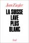 """Couverture du livre : """"La Suisse lave plus blanc"""""""