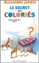 """Couverture du livre : """"Le secret des Coloriés"""""""