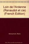"""Couverture du livre : """"Loin de l'Ardenne"""""""