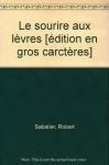 """Couverture du livre : """"Le sourire aux lèvres"""""""