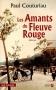 """Couverture du livre : """"Les amants du fleuve rouge"""""""