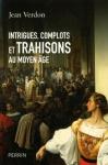 """Couverture du livre : """"Intrigues, complots et trahisons au Moyen Age"""""""