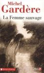 """Couverture du livre : """"La femme sauvage"""""""