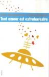 """Couverture du livre : """"Tout amour est extraterrestre"""""""