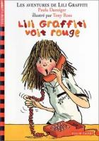 """Couverture du livre : """"Lili Graffiti voit rouge"""""""