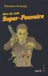 """Couverture du livre : """"Nom de code Super-Pouvoirs"""""""