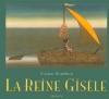 """Couverture du livre : """"La reine Gisèle"""""""
