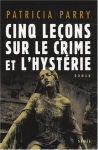"""Couverture du livre : """"Cinq leçons sur le crime et l'hystérie"""""""
