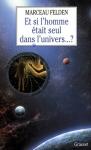 """Couverture du livre : """"Et si l'homme était seul dans l'univers ?"""""""