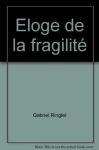 """Couverture du livre : """"Éloge de la fragilité"""""""