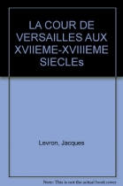 """Couverture du livre : """"La cour de Versailles aux XVIIe et XVIIIe siècles"""""""