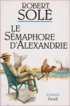 """Couverture du livre : """"Le sémaphore d'Alexandrie"""""""