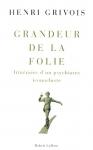 """Couverture du livre : """"Grandeur de la folie"""""""