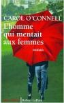 """Couverture du livre : """"L' homme qui mentait aux femmes"""""""