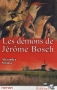"""Couverture du livre : """"Les démons de Jérôme Bosch"""""""