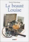 """Couverture du livre : """"La beauté Louise"""""""