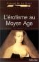 """Couverture du livre : """"L'érotisme au Moyen Age"""""""