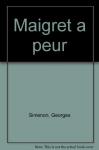 """Couverture du livre : """"Maigret a peur"""""""