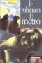 """Couverture du livre : """"Le robinson du métro"""""""