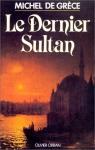 """Couverture du livre : """"Le dernier sultan"""""""