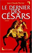 """Couverture du livre : """"Le dernier des Césars"""""""