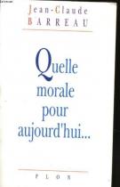"""Couverture du livre : """"Quelle morale pour aujourd'hui..."""""""